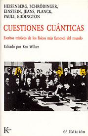 Cuestiones Cuánticas - Escritos místicos de los físicos más famosos del mundo