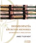 Homeopatía. Escritos Menores de Kent. Aforismos y preceptos