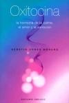 Oxitocina - La Hormona de la Calma, el amor y la sanación