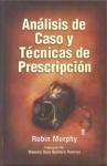 ANÁLISIS DE CASO Y TÉCNICA DE PRESCRIPCIÓN