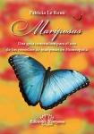 Mariposas. Una guía innovadora para el uso de los remedios de mariposas en Homeopatía