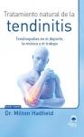 Tratamiento natural de la tendinitis. Tendinopatías en el deporte, la música y el trabajo